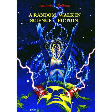 Antonio Bellomi - A Random Walk in Science Fiction