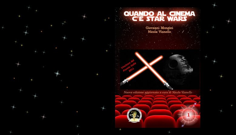 G. Mongini e N. Vianello - Quando al cinema c'è Star Wars (seconda edizione)